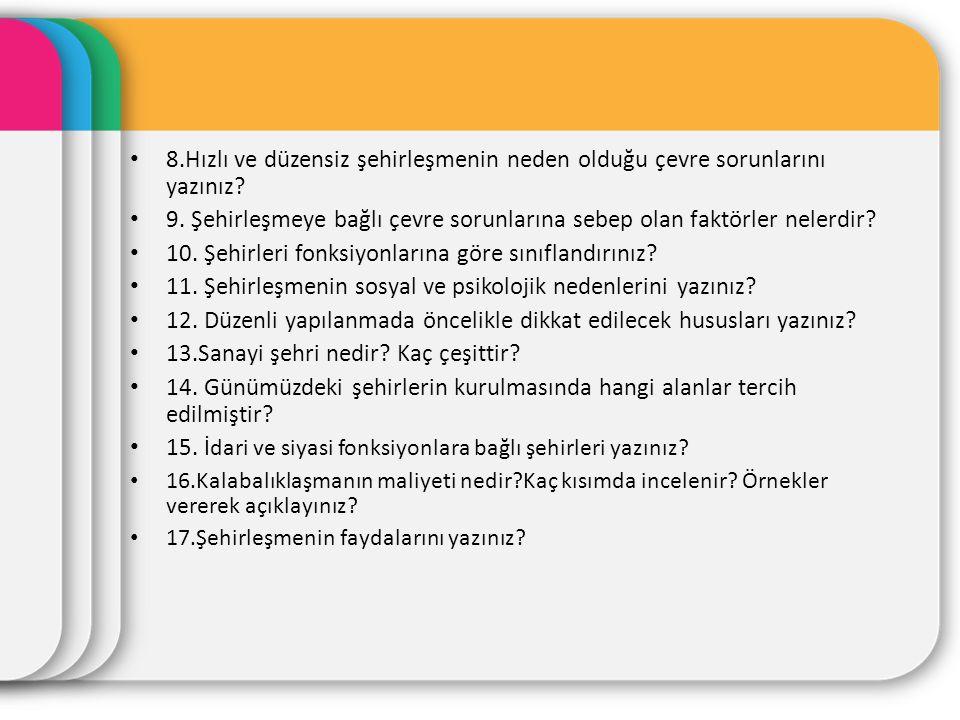 9. Şehirleşmeye bağlı çevre sorunlarına sebep olan faktörler nelerdir