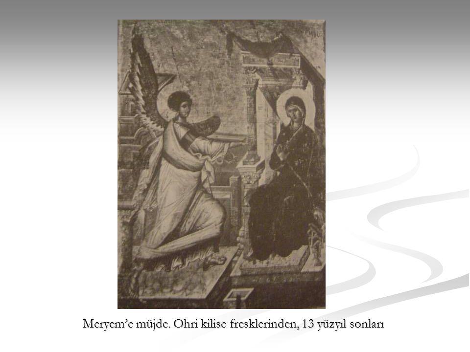 Meryem'e müjde. Ohri kilise fresklerinden, 13 yüzyıl sonları