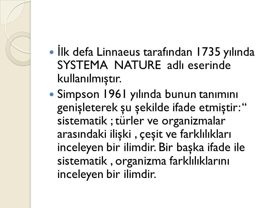İlk defa Linnaeus tarafından 1735 yılında SYSTEMA NATURE adlı eserinde kullanılmıştır.