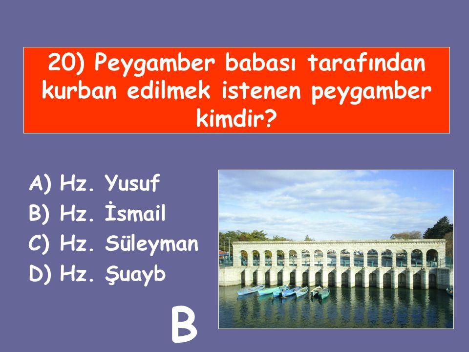 20) Peygamber babası tarafından kurban edilmek istenen peygamber kimdir