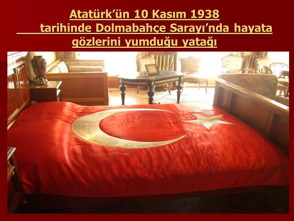 Atatürk'ün 10 Kasım 1938 tarihinde Dolmabahçe Sarayı'nda hayata gözlerini yumduğu yatağı
