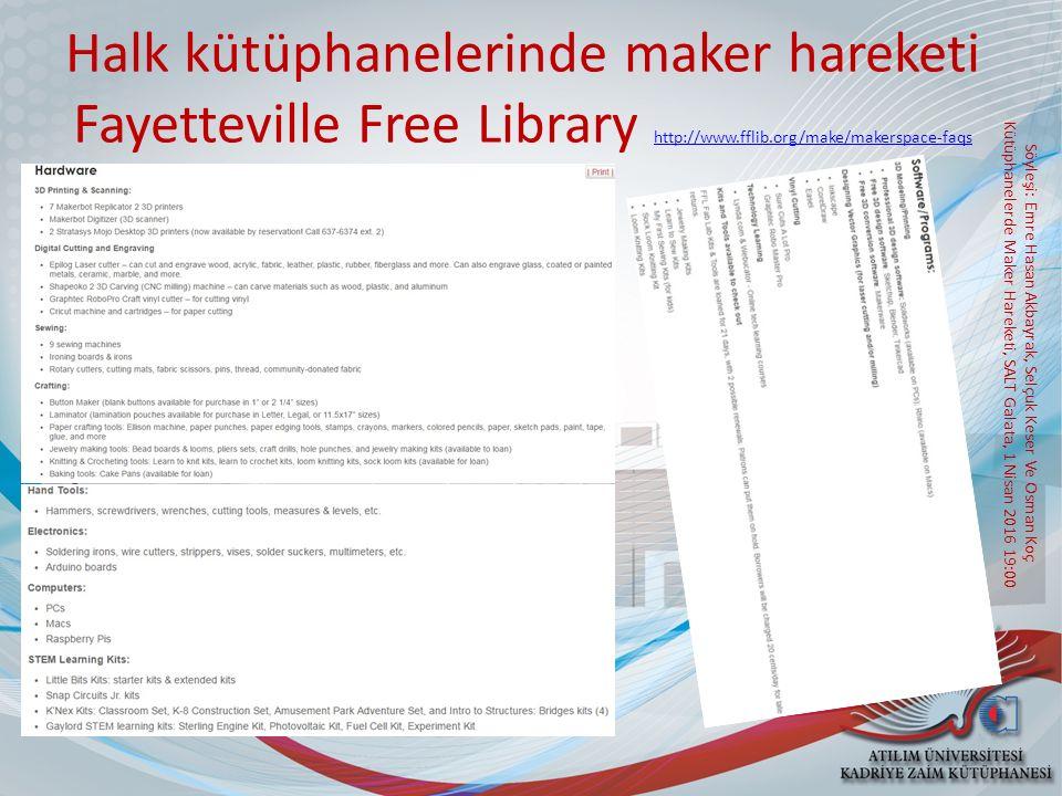 Halk kütüphanelerinde maker hareketi Fayetteville Free Library http://www.fflib.org/make/makerspace-faqs