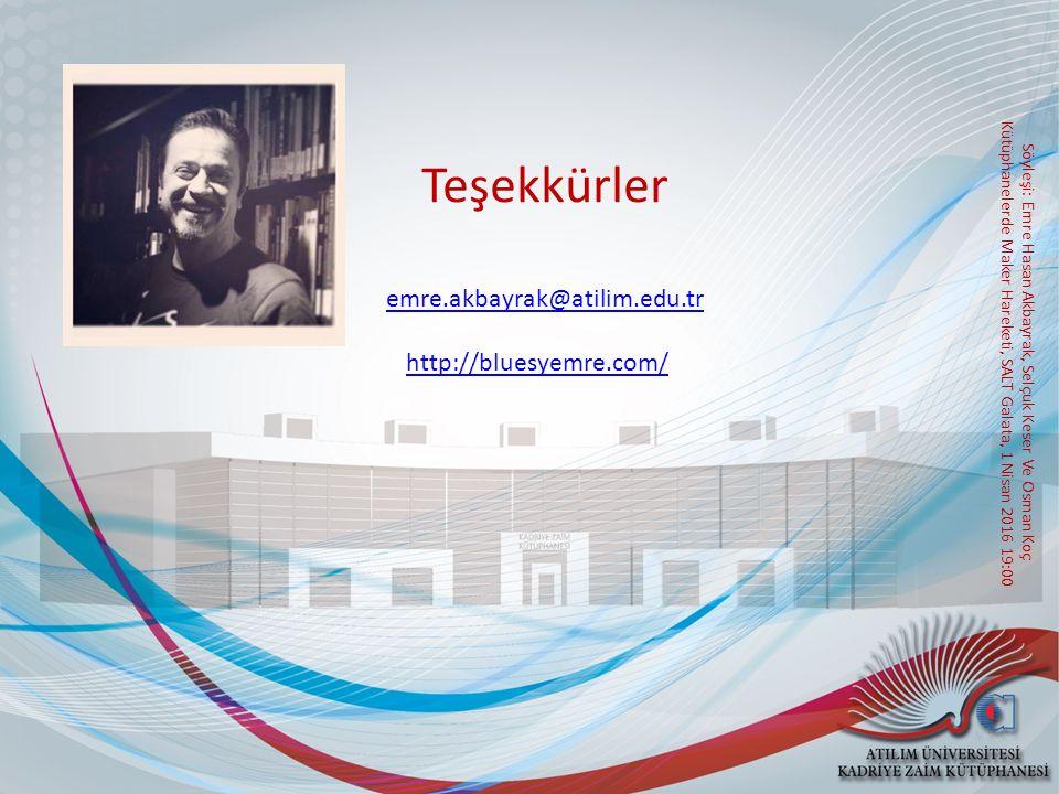 Teşekkürler emre.akbayrak@atilim.edu.tr http://bluesyemre.com/