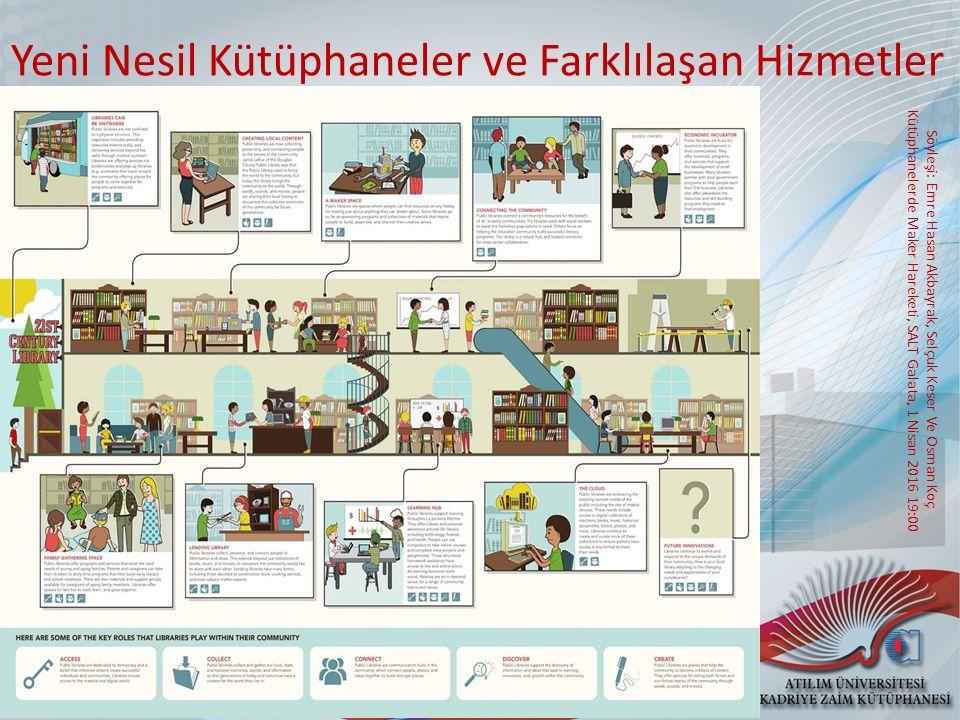 Yeni Nesil Kütüphaneler ve Farklılaşan Hizmetler