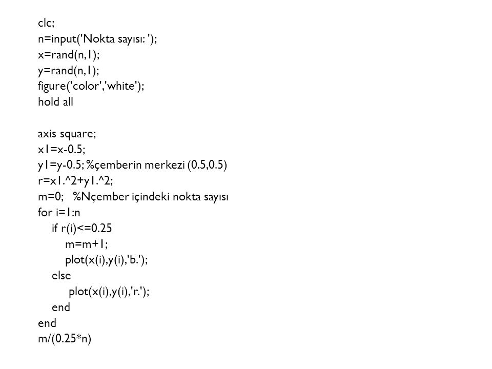 clc; n=input( Nokta sayısı: ); x=rand(n,1); y=rand(n,1); figure( color , white ); hold all.