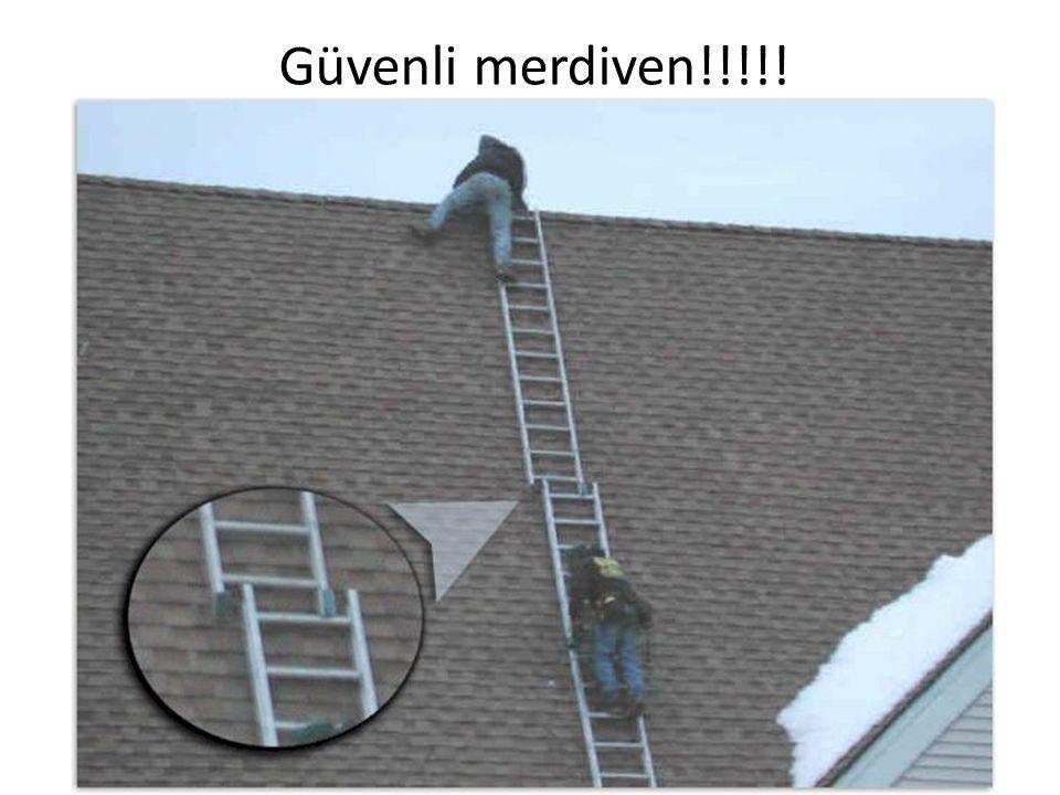 Güvenli merdiven!!!!!