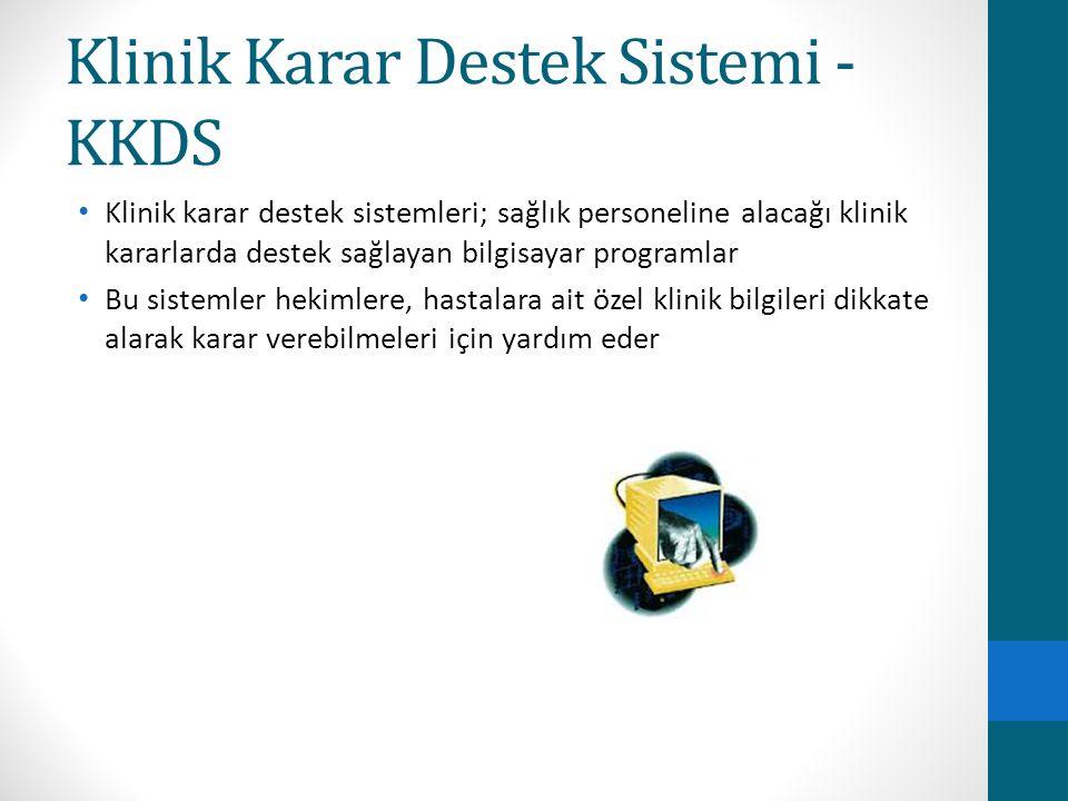 Klinik Karar Destek Sistemi -KKDS