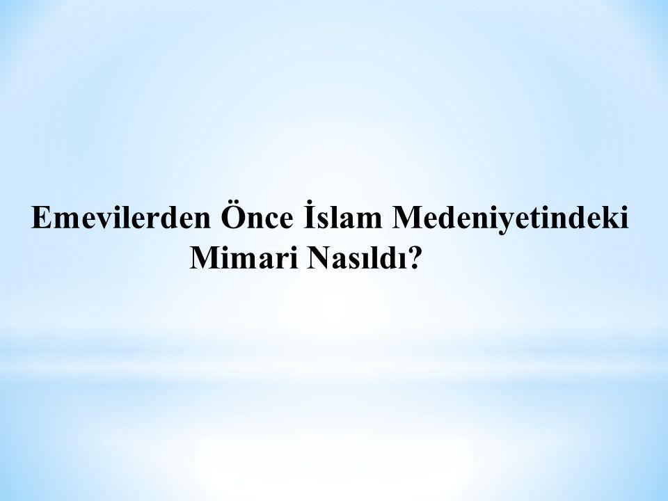 Emevilerden Önce İslam Medeniyetindeki