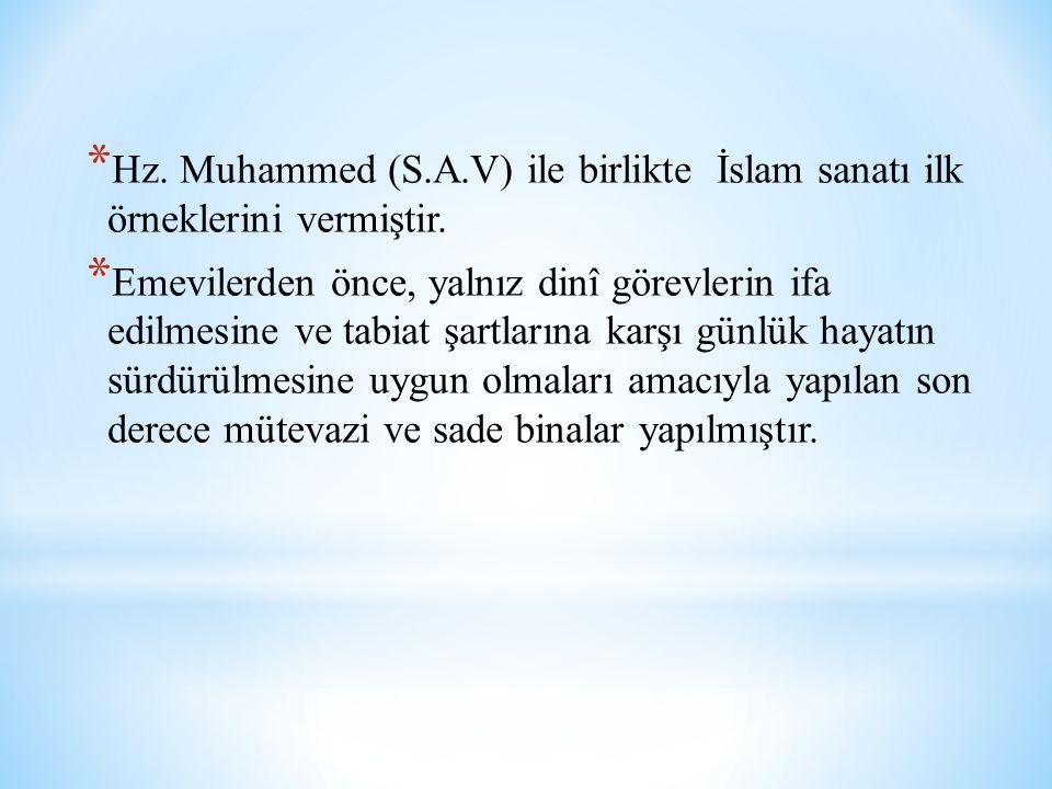 Hz. Muhammed (S.A.V) ile birlikte İslam sanatı ilk örneklerini vermiştir.