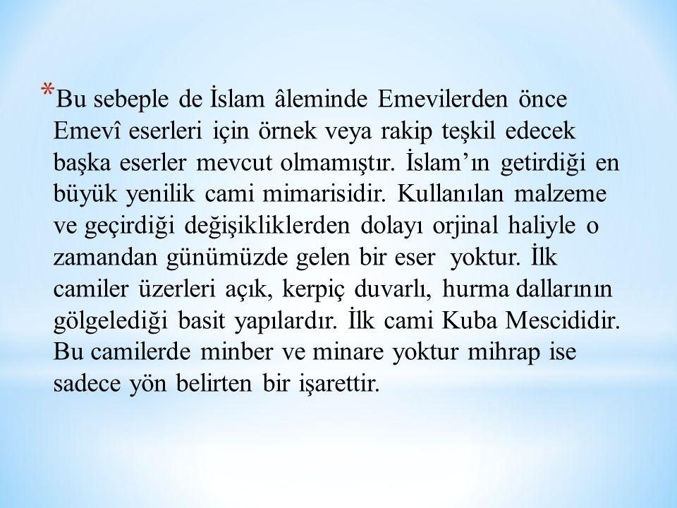 Bu sebeple de İslam âleminde Emevilerden önce Emevî eserleri için örnek veya rakip teşkil edecek başka eserler mevcut olmamıştır.