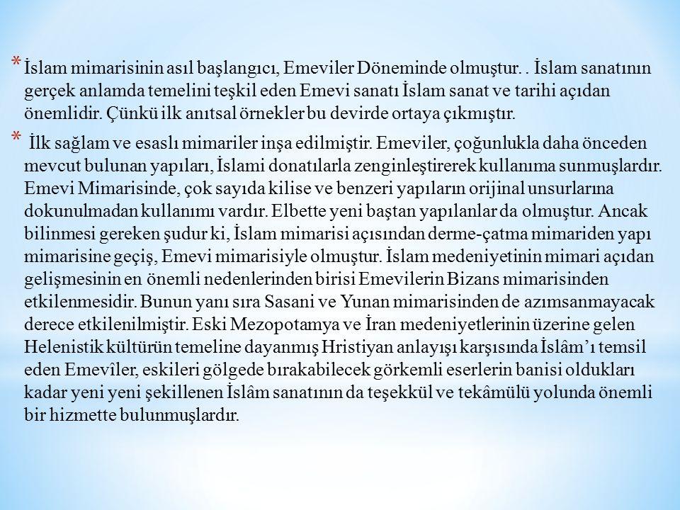 İslam mimarisinin asıl başlangıcı, Emeviler Döneminde olmuştur