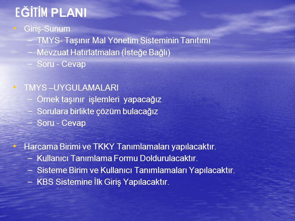 EĞİTİM PLANI Giriş-Sunum TMYS- Taşınır Mal Yönetim Sisteminin Tanıtımı