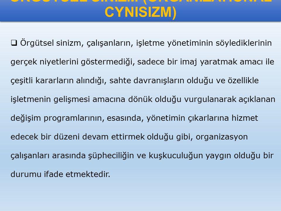 ÖRGÜTSEL SİNİZM (ORGANIZATIONAL CYNISIZM)