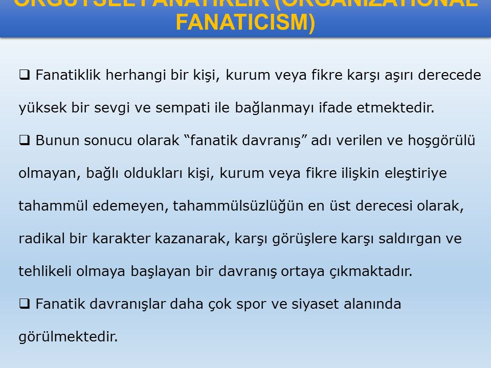 ÖRGÜTSEL FANATİKLİK (ORGANIZATIONAL FANATICISM)