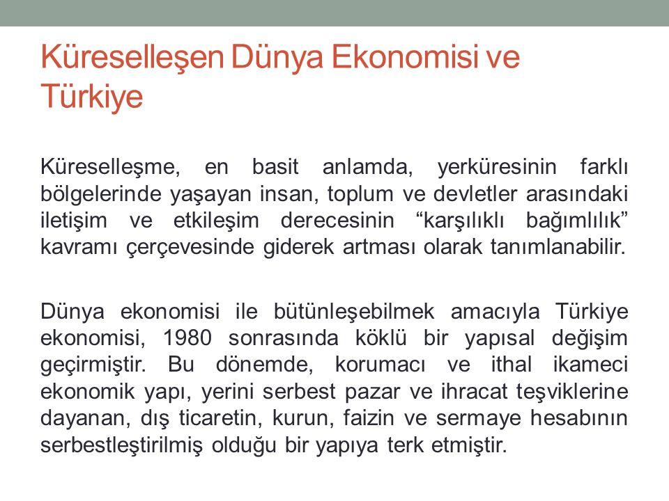 Küreselleşen Dünya Ekonomisi ve Türkiye