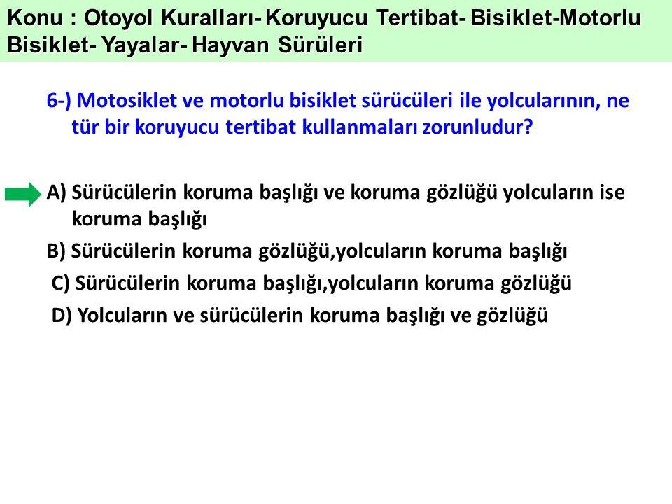 Konu : Otoyol Kuralları- Koruyucu Tertibat- Bisiklet-Motorlu Bisiklet- Yayalar- Hayvan Sürüleri