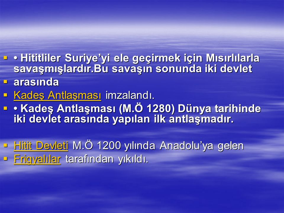 • Hititliler Suriye'yi ele geçirmek için Mısırlılarla savaşmışlardır