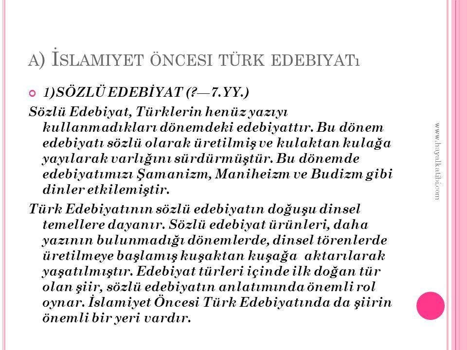 a) İslamiyet öncesi türk edebiyatı