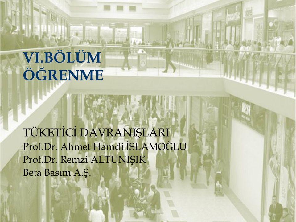 VI.BÖLÜM ÖĞRENME TÜKETİCİ DAVRANIŞLARI Prof.Dr. Ahmet Hamdi İSLAMOĞLU