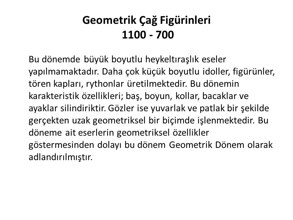 Geometrik Çağ Figürinleri 1100 - 700