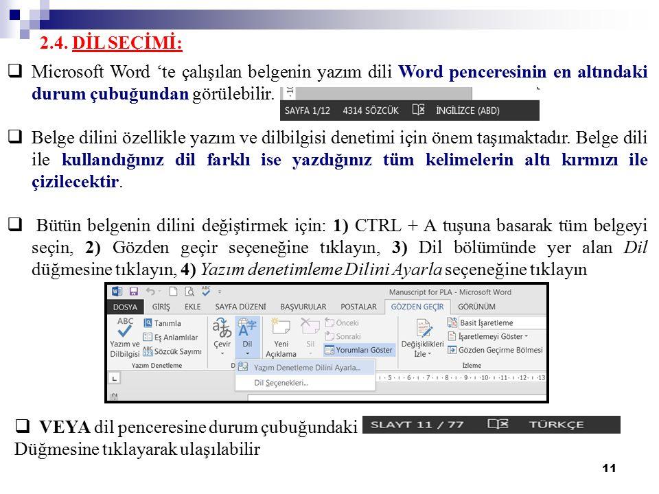 2.4. DİL SEÇİMİ: Microsoft Word 'te çalışılan belgenin yazım dili Word penceresinin en altındaki durum çubuğundan görülebilir.