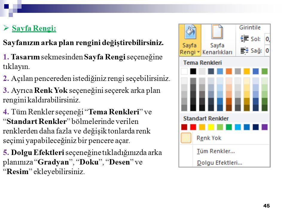 Sayfa Rengi: Sayfanızın arka plan rengini değiştirebilirsiniz. 1. Tasarım sekmesinden Sayfa Rengi seçeneğine tıklayın.