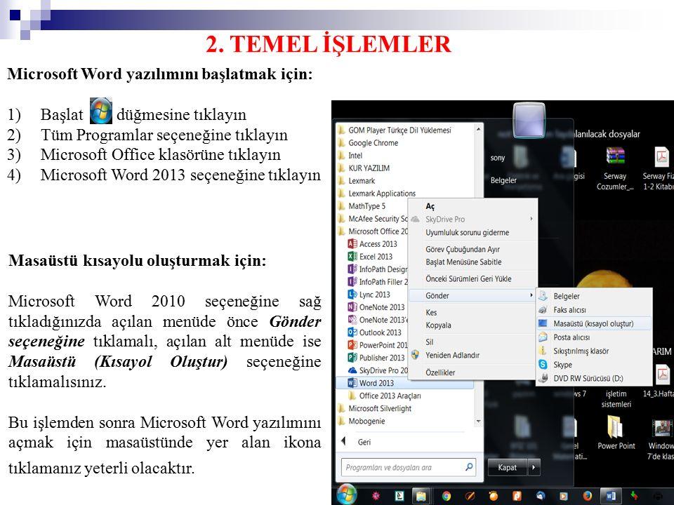 2. TEMEL İŞLEMLER Microsoft Word yazılımını başlatmak için: