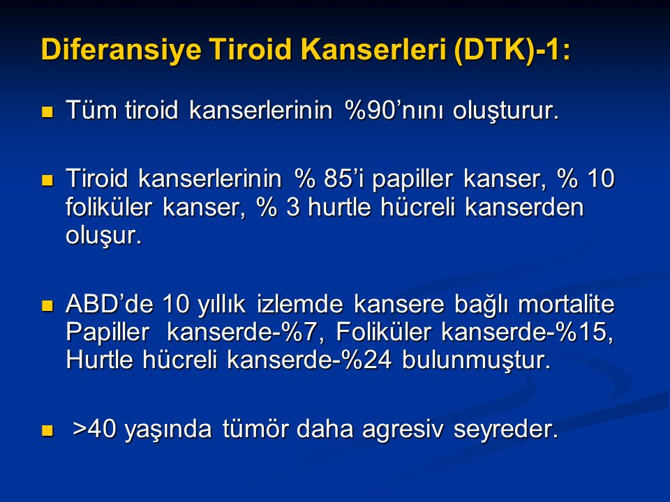 Diferansiye Tiroid Kanserleri (DTK)-1: