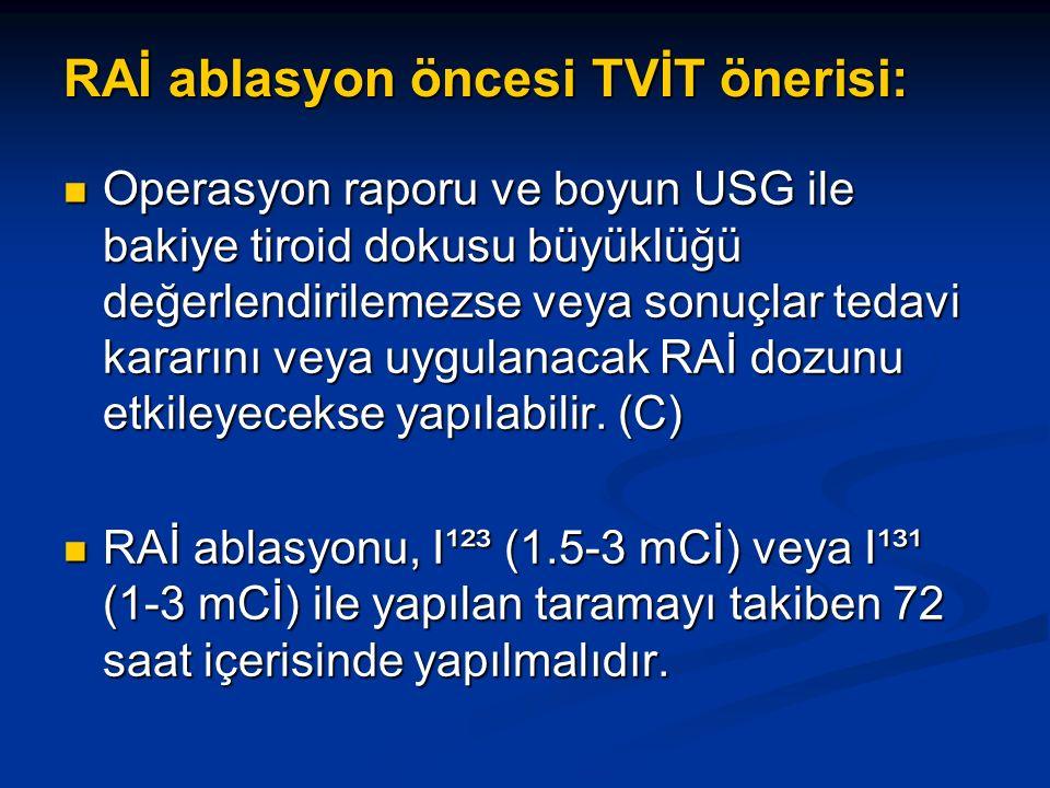 RAİ ablasyon öncesi TVİT önerisi: