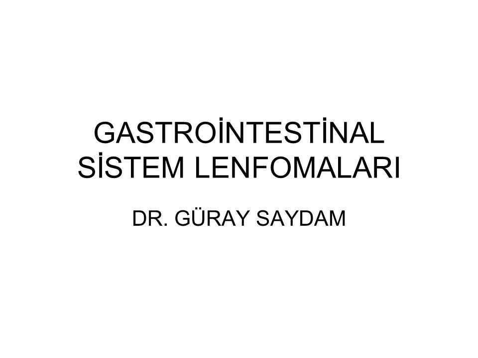 GASTROİNTESTİNAL SİSTEM LENFOMALARI