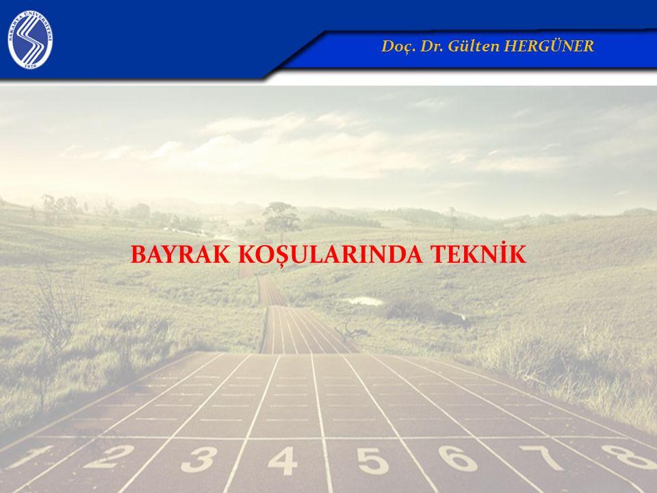 BAYRAK KOŞULARINDA TEKNİK