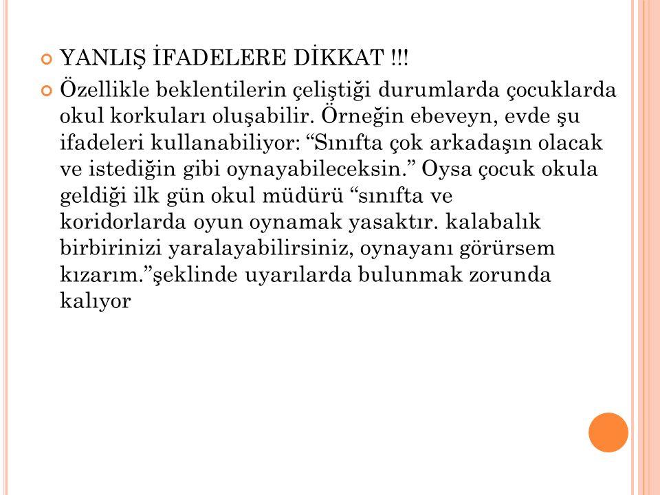 YANLIŞ İFADELERE DİKKAT !!!