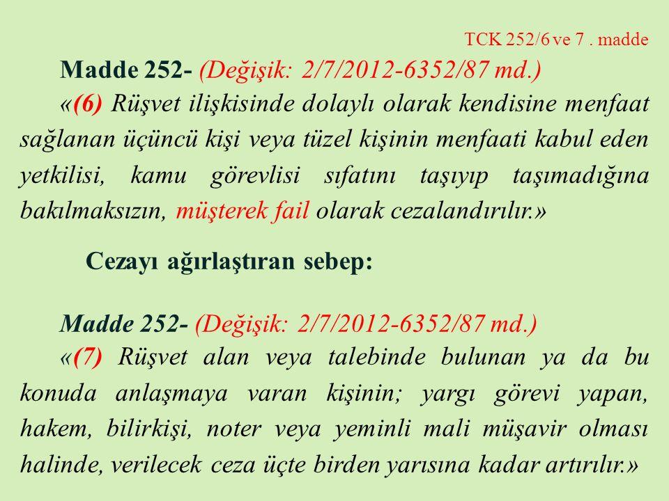 TCK 252/6 ve 7 . madde Madde 252- (Değişik: 2/7/2012-6352/87 md.)