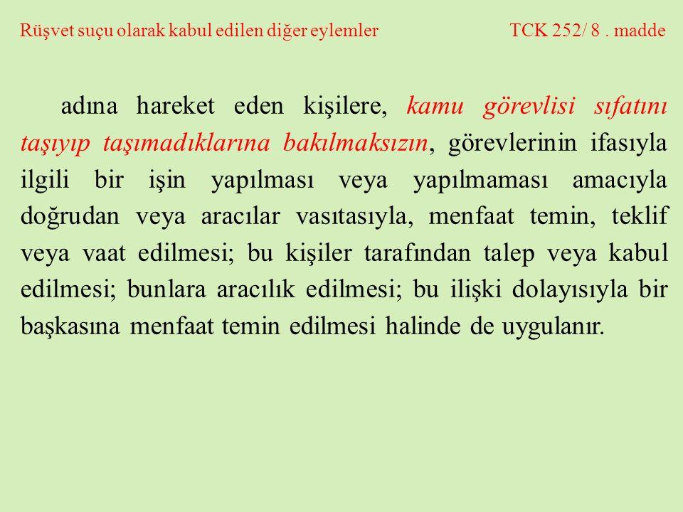 Rüşvet suçu olarak kabul edilen diğer eylemler TCK 252/ 8 . madde
