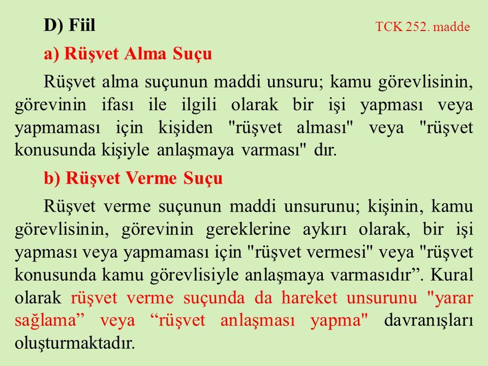 D) Fiil TCK 252. madde a) Rüşvet Alma Suçu.