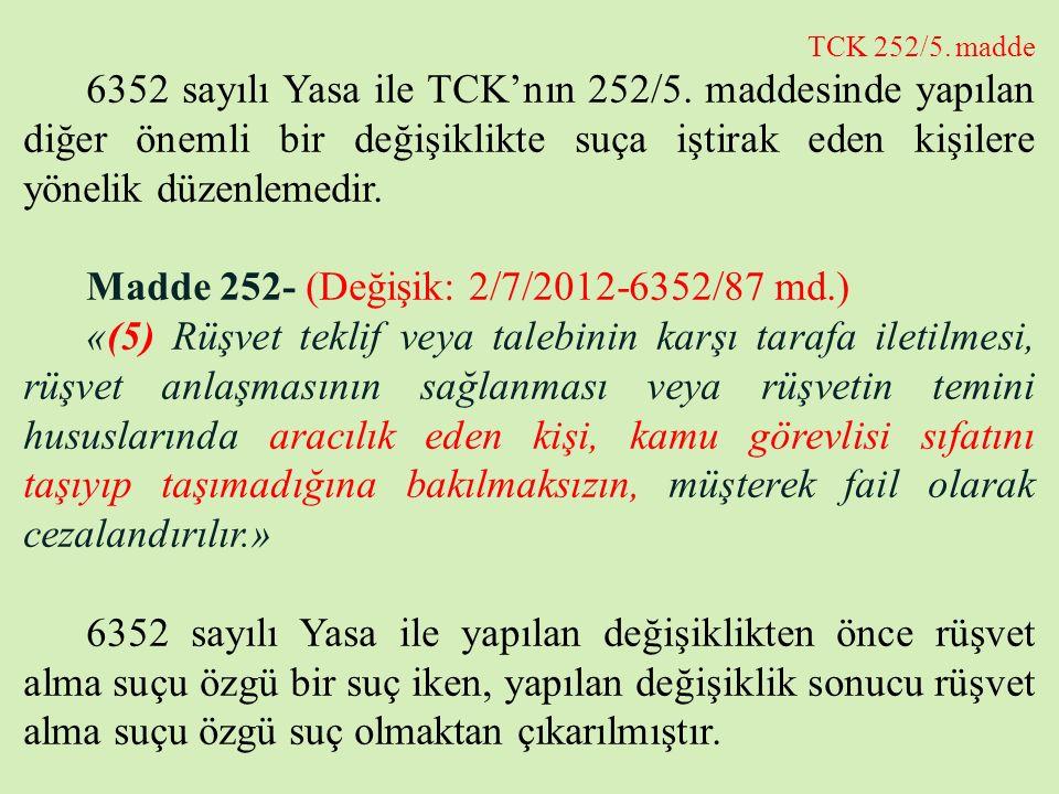 Madde 252- (Değişik: 2/7/2012-6352/87 md.)