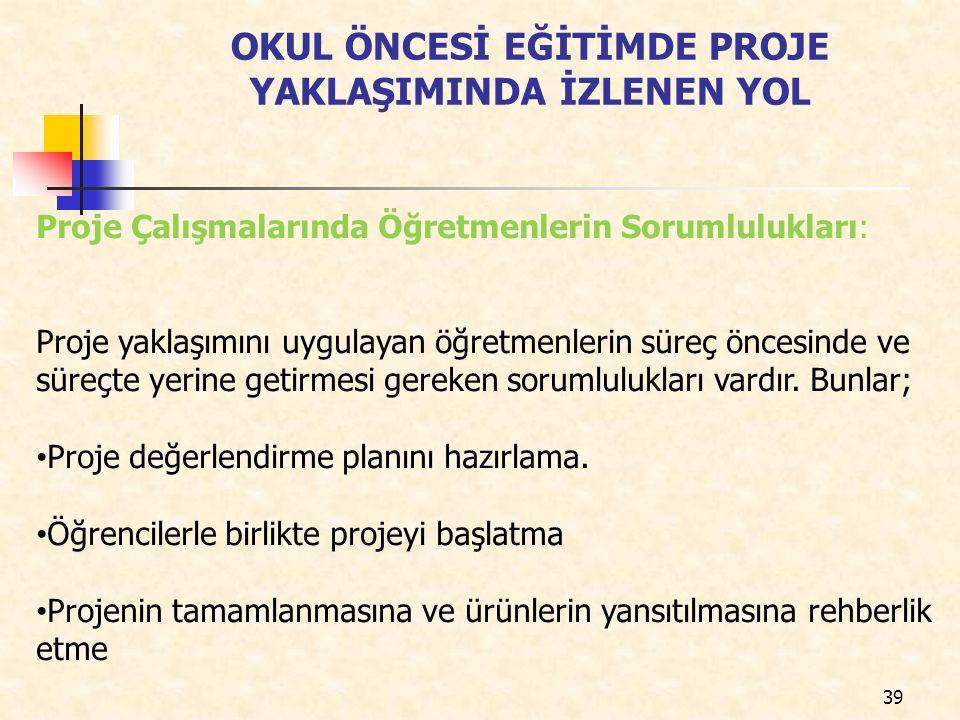 OKUL ÖNCESİ EĞİTİMDE PROJE YAKLAŞIMINDA İZLENEN YOL