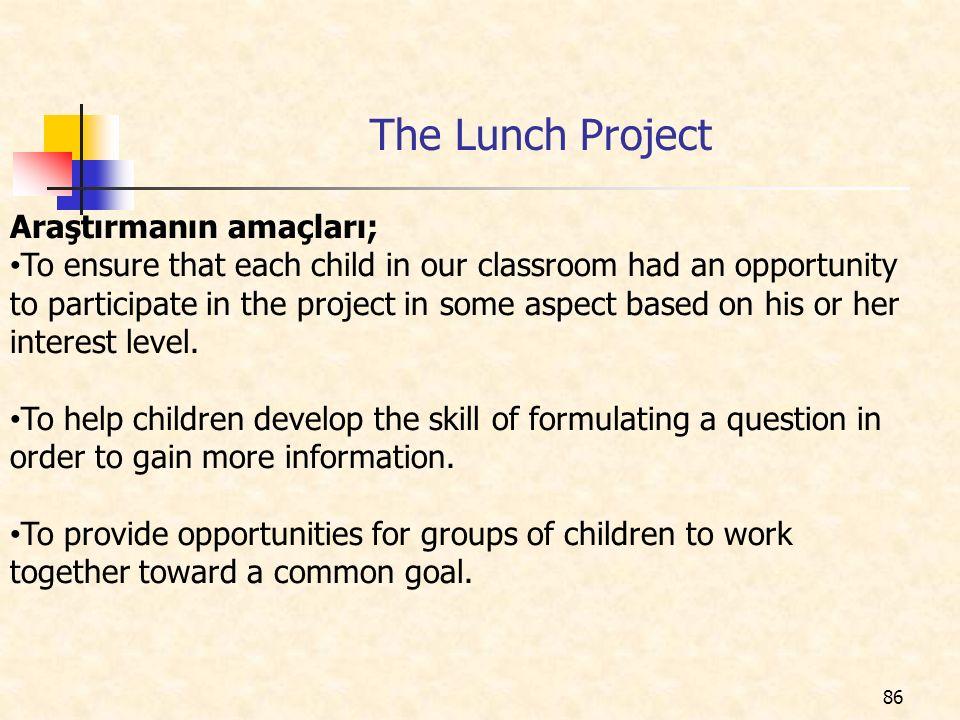 The Lunch Project Araştırmanın amaçları;