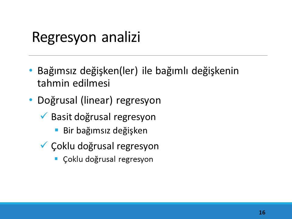 Regresyon analizi Bağımsız değişken(ler) ile bağımlı değişkenin tahmin edilmesi. Doğrusal (linear) regresyon.