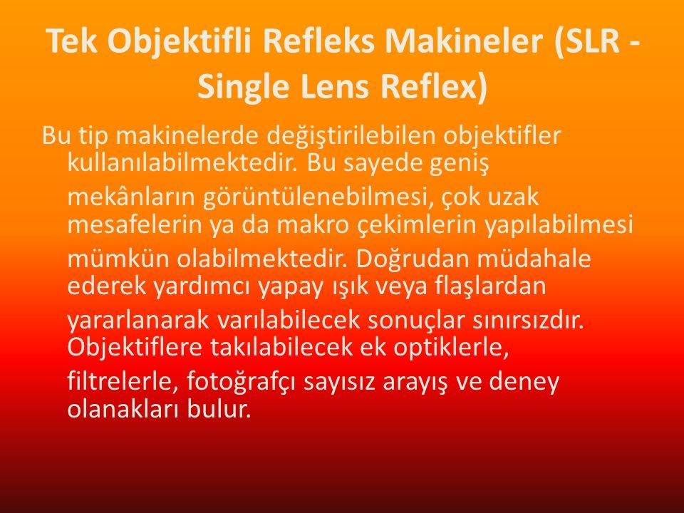 Tek Objektifli Refleks Makineler (SLR -Single Lens Reflex)
