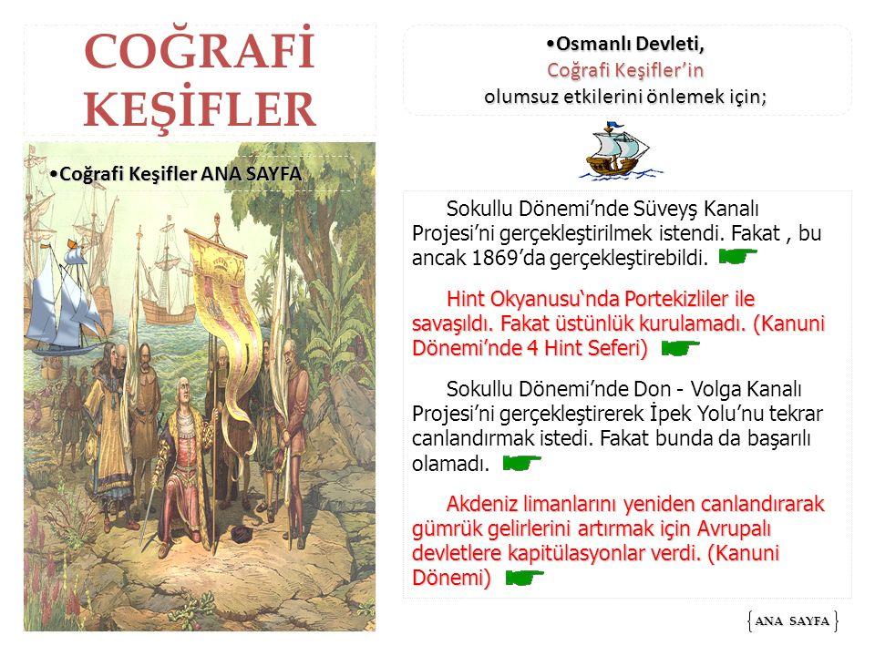 Osmanlı Devleti, Coğrafi Keşifler'in olumsuz etkilerini önlemek için;