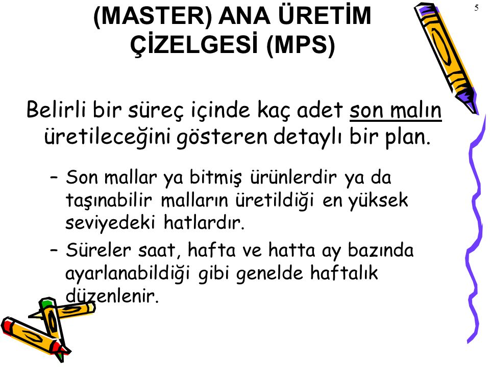 (MASTER) ANA ÜRETİM ÇİZELGESİ (MPS)