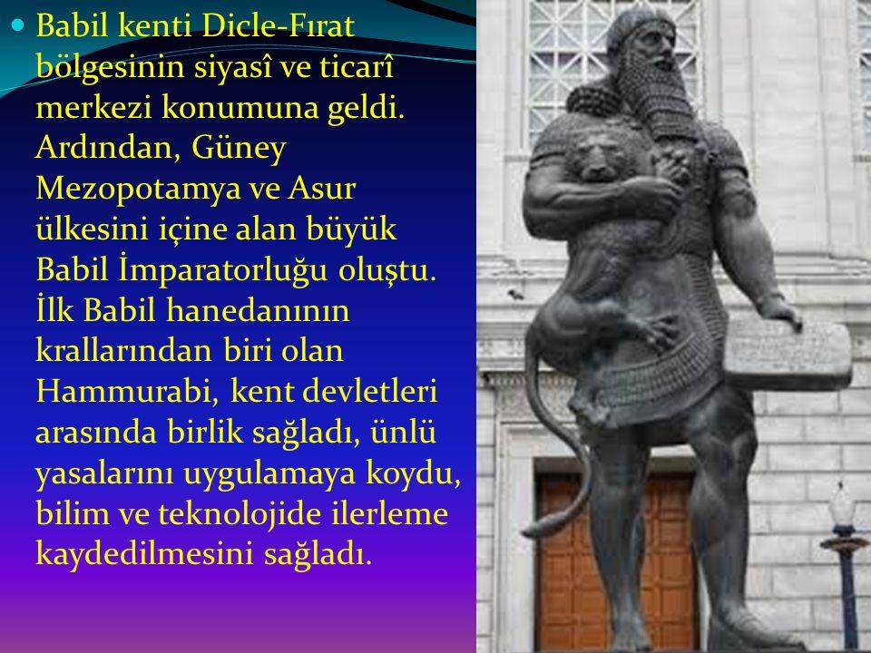 Babil kenti Dicle-Fırat bölgesinin siyasî ve ticarî merkezi konumuna geldi.