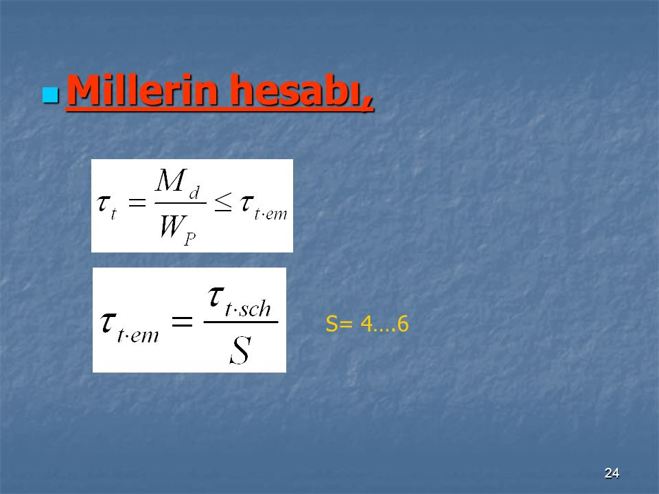 Millerin hesabı, S= 4….6