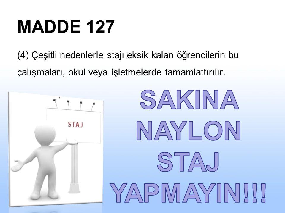 SAKINA NAYLON STAJ YAPMAYIN!!!