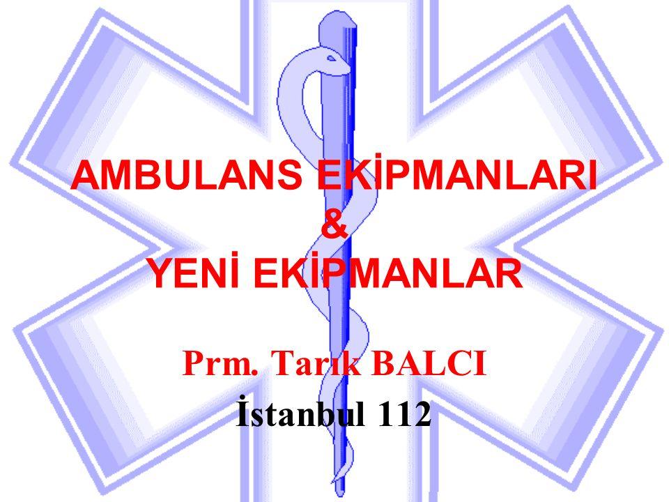 AMBULANS EKİPMANLARI & YENİ EKİPMANLAR