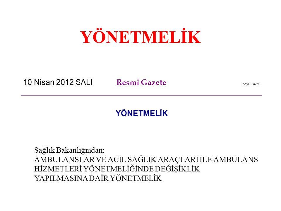 YÖNETMELİK 10 Nisan 2012 SALI Resmî Gazete YÖNETMELİK