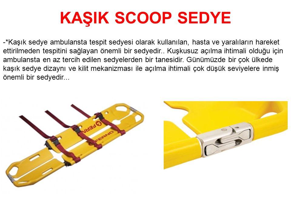 KAŞIK SCOOP SEDYE