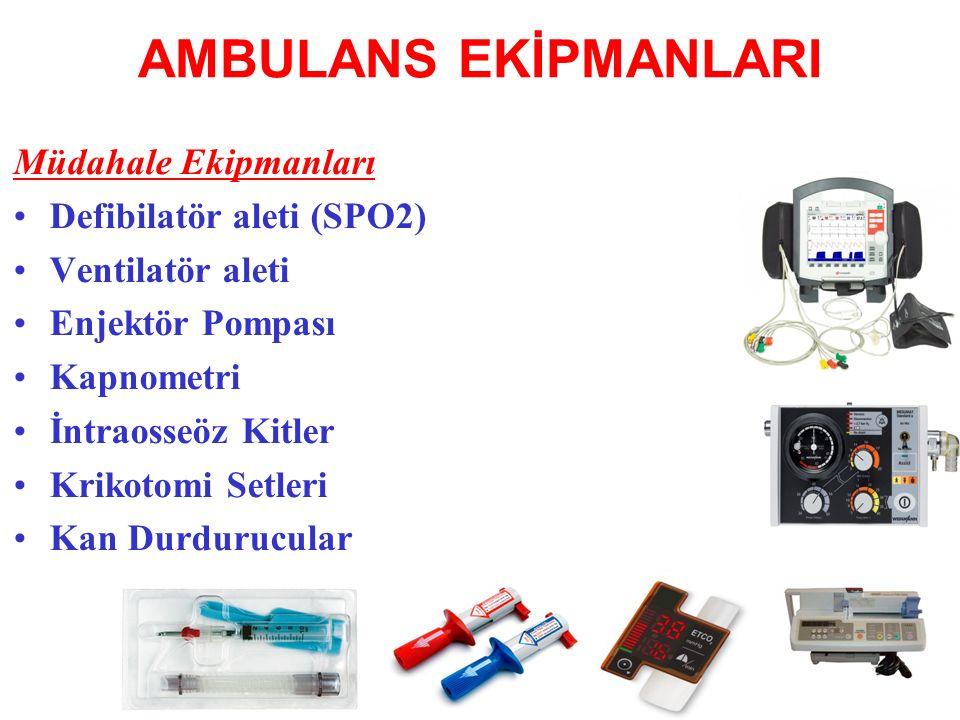 AMBULANS EKİPMANLARI Müdahale Ekipmanları Defibilatör aleti (SPO2)