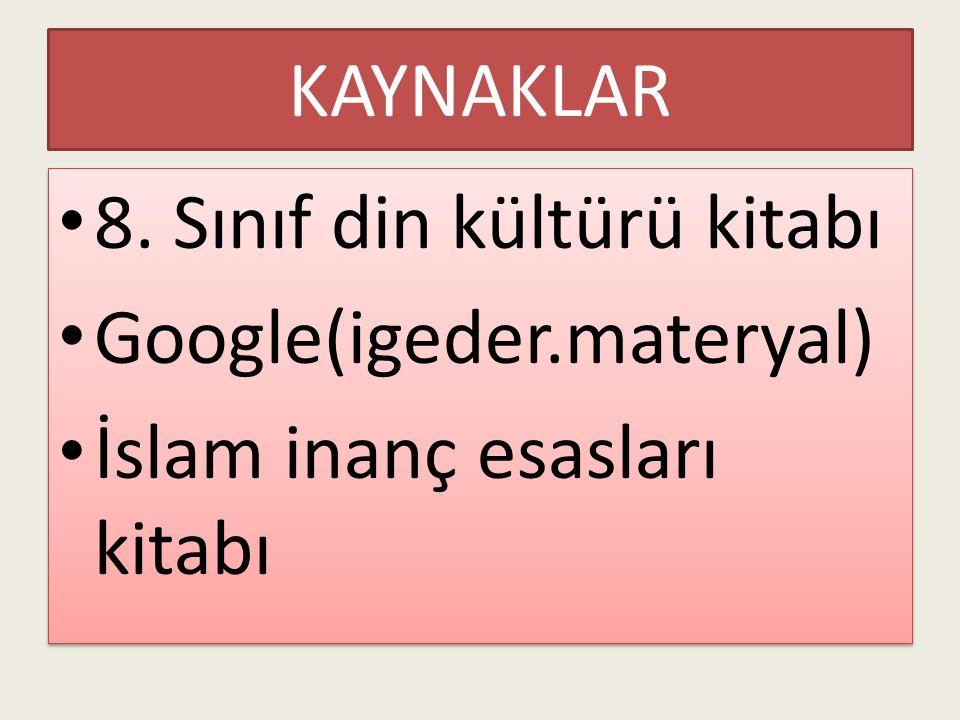 KAYNAKLAR 8. Sınıf din kültürü kitabı Google(igeder.materyal) İslam inanç esasları kitabı